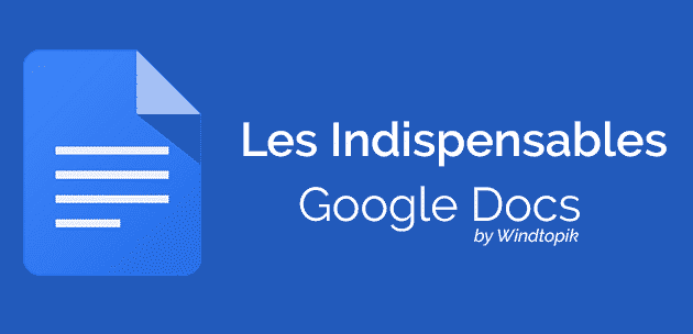 Google Docs : Les indispensables